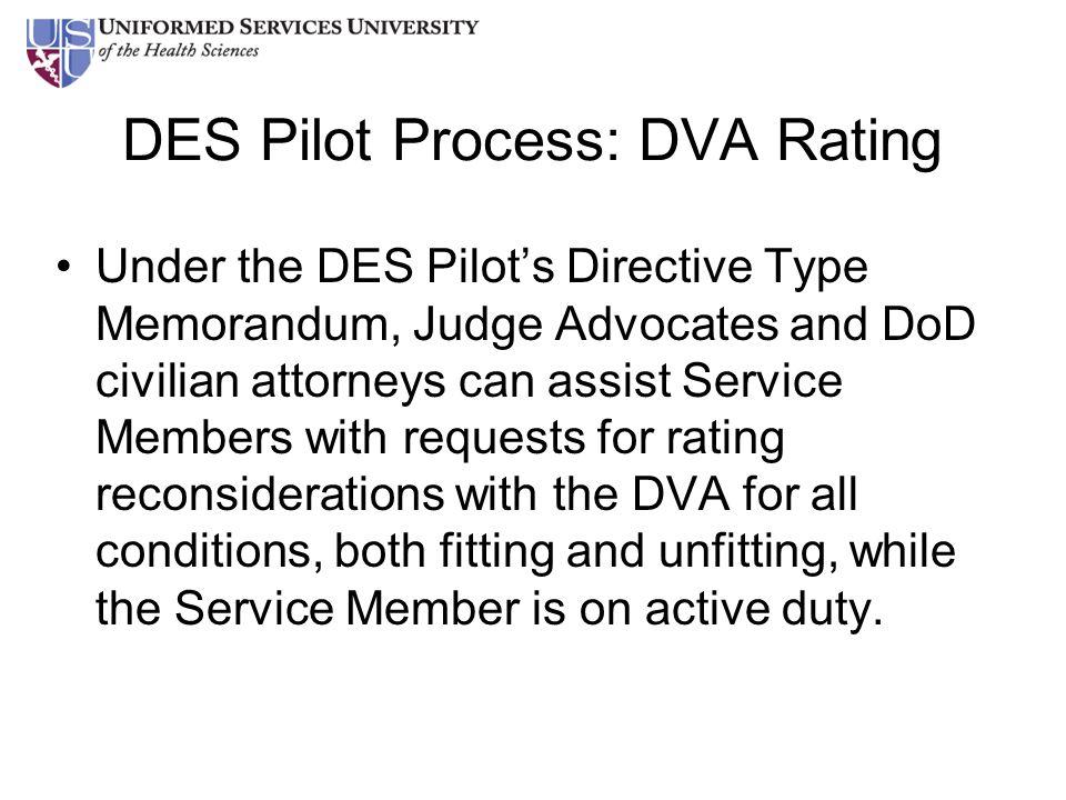 DES Pilot Process: DVA Rating Under the DES Pilot's Directive Type Memorandum, Judge Advocates and DoD civilian attorneys can assist Service Members w