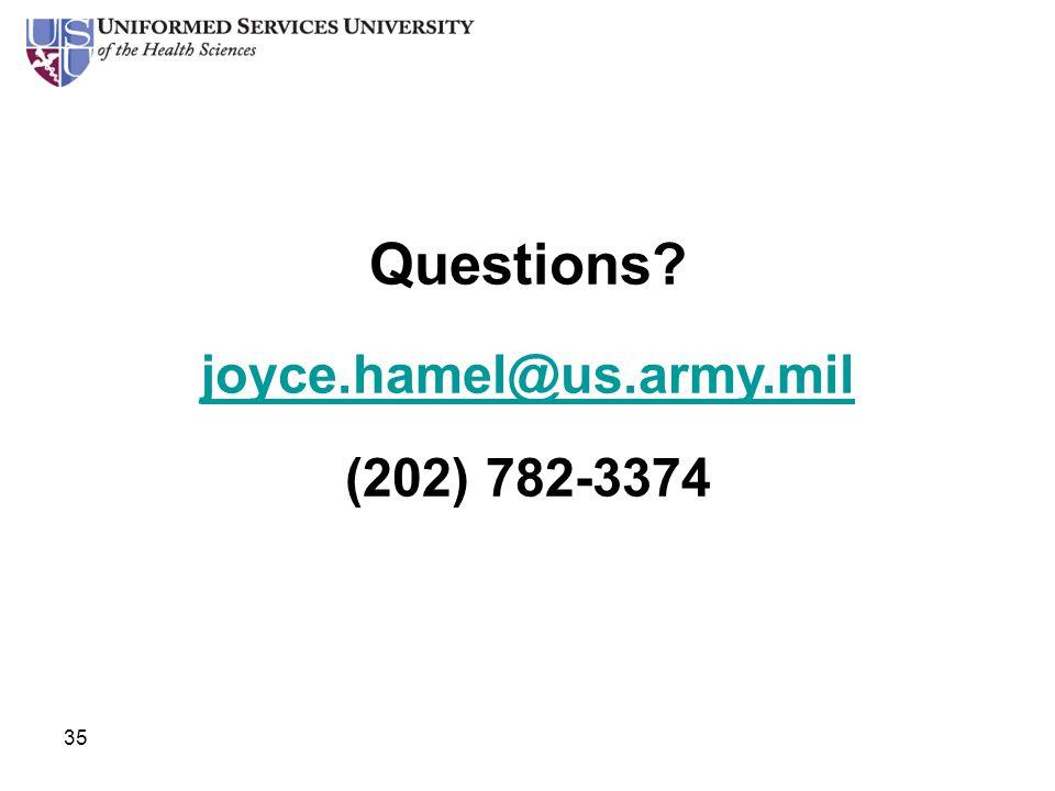 35 Questions? joyce.hamel@us.army.mil (202) 782-3374