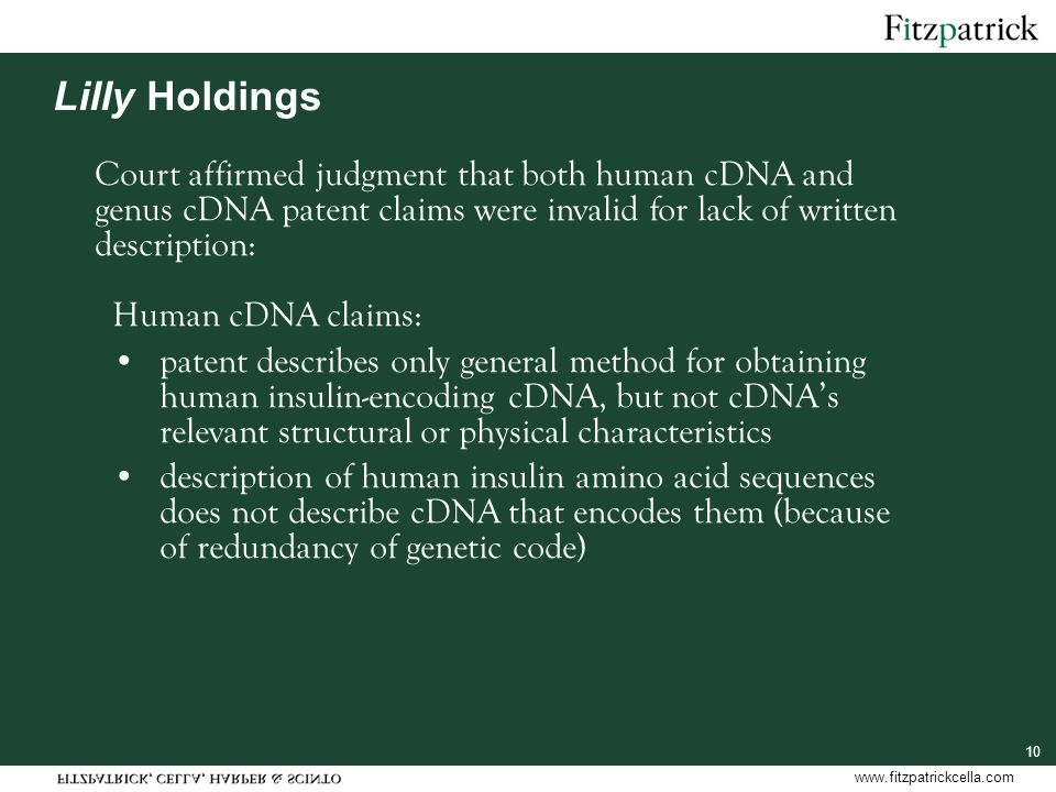 www.fitzpatrickcella.com 10 Lilly Holdings Human cDNA claims: patent describes only general method for obtaining human insulin-encoding cDNA, but not