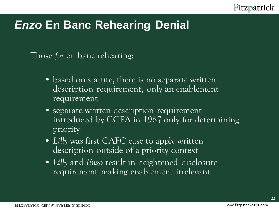 www.fitzpatrickcella.com 22 Enzo En Banc Rehearing Denial Those for en banc rehearing: based on statute, there is no separate written description requ