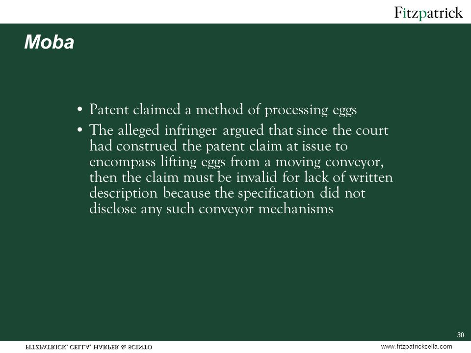 www.fitzpatrickcella.com 30 Moba Patent claimed a method of processing eggs The alleged infringer argued that since the court had construed the patent