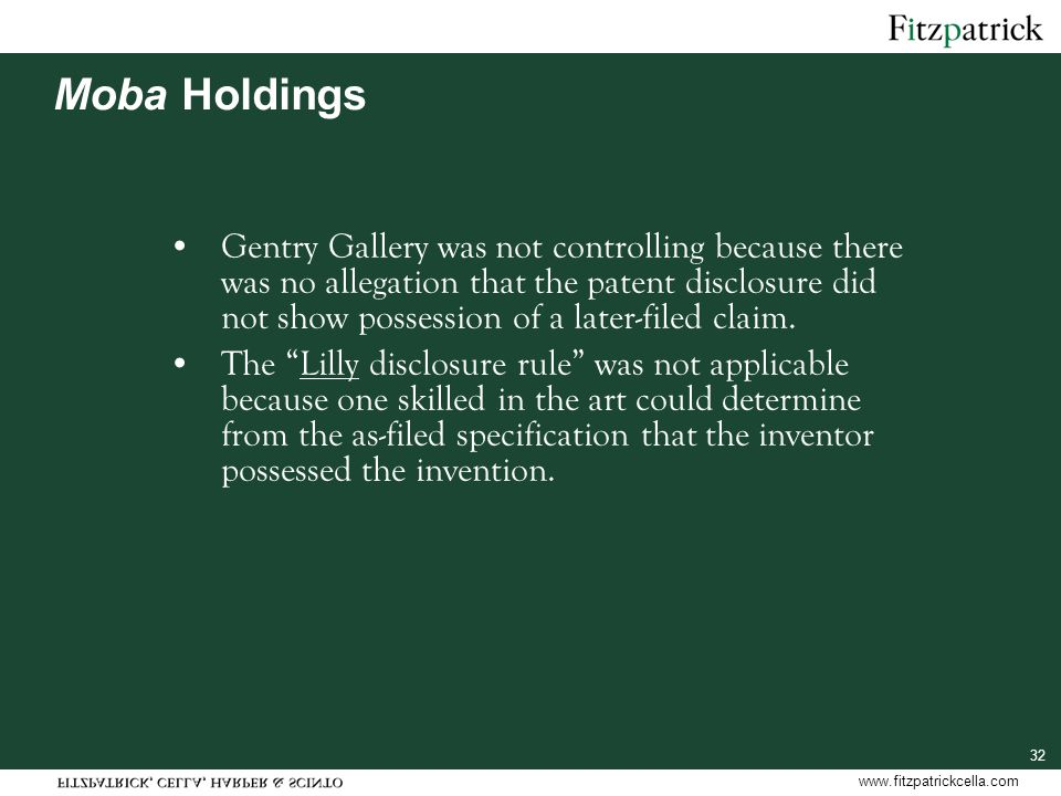 www.fitzpatrickcella.com 32 Moba Holdings Gentry Gallery was not controlling because there was no allegation that the patent disclosure did not show p