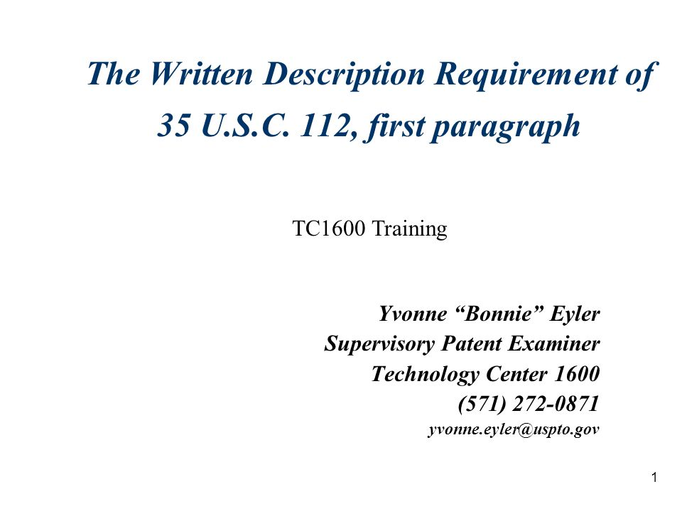1 The Written Description Requirement of 35 U.S.C.
