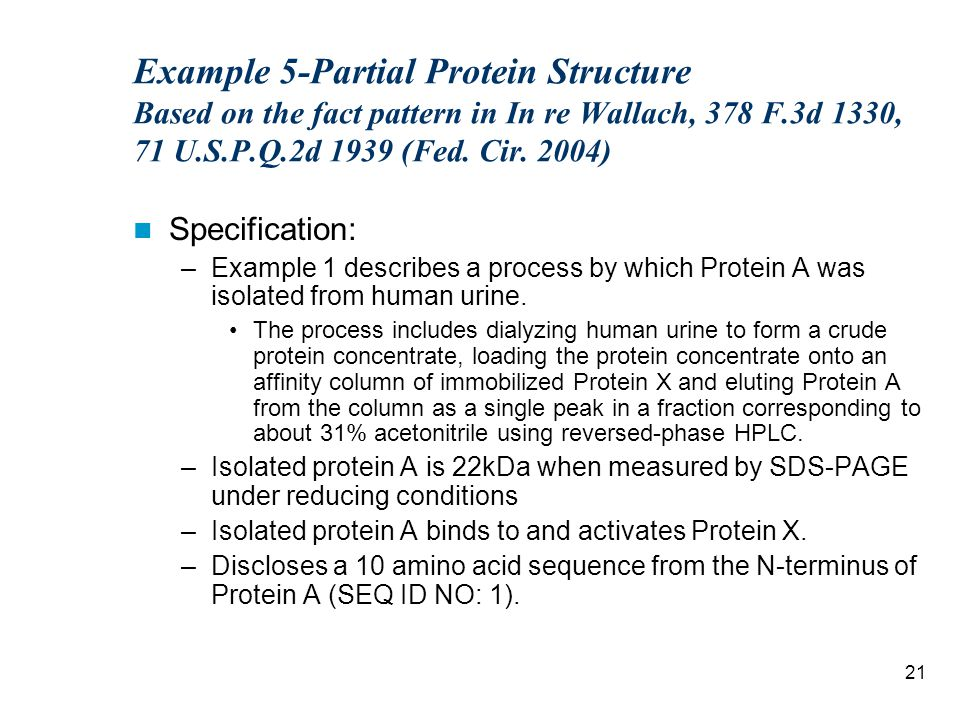 21 Example 5-Partial Protein Structure Based on the fact pattern in In re Wallach, 378 F.3d 1330, 71 U.S.P.Q.2d 1939 (Fed.