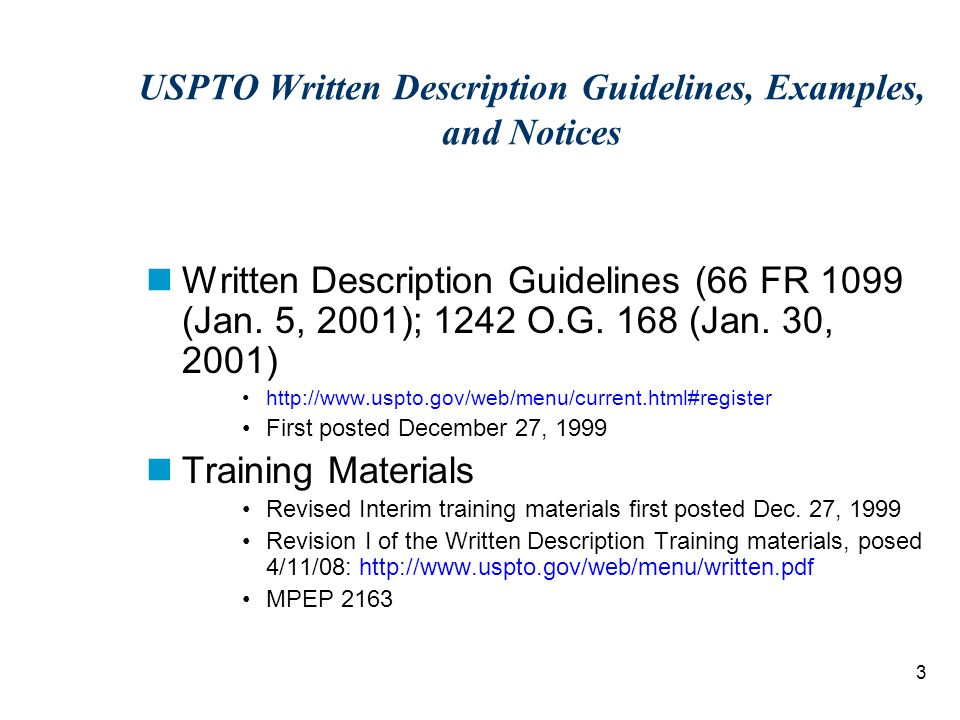 3 USPTO Written Description Guidelines, Examples, and Notices Written Description Guidelines (66 FR 1099 (Jan.