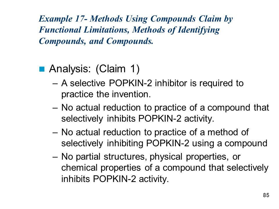 85 Example 17- Methods Using Compounds Claim by Functional Limitations, Methods of Identifying Compounds, and Compounds.