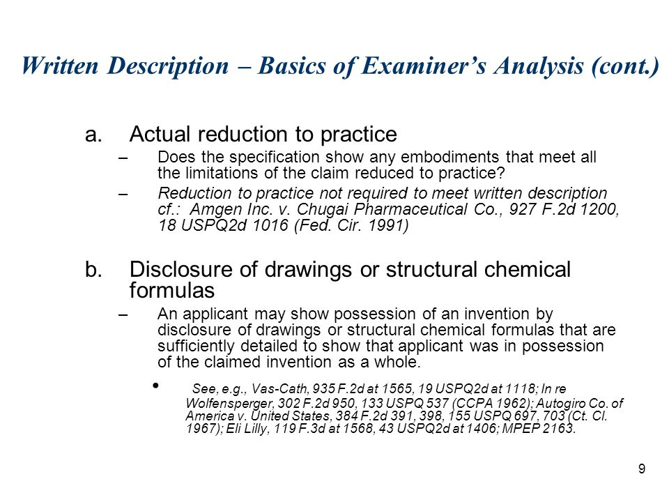 30 Example 5-Partial Protein Structure Analysis (Claim 2) cont.: –The specification fails to disclose: the complete structure of any DNA encoding Protein A the complete structure of Protein A from which the structures of the claimed DNAs might be predicted based on knowledge in the art of the genetic code.