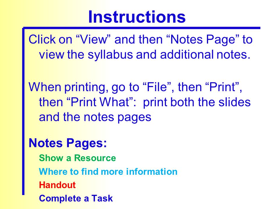 Click on View and then Notes Page to view the syllabus and additional notes.