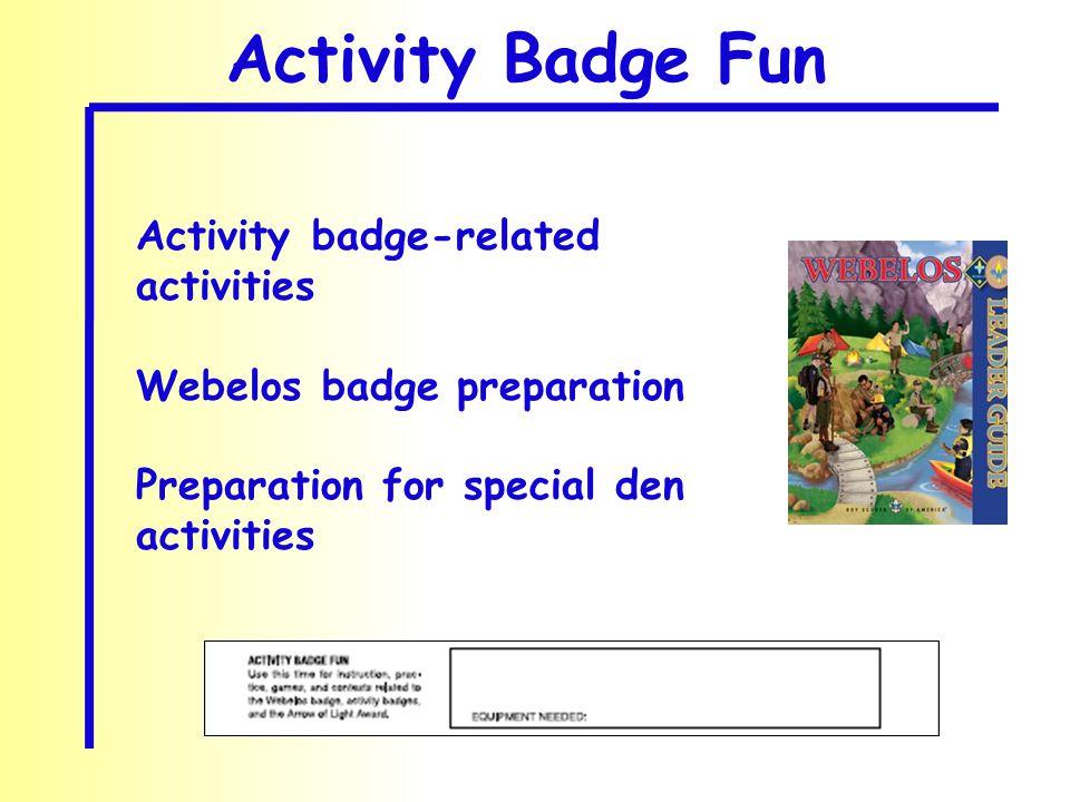 Activity Badge Fun Activity badge-related activities Webelos badge preparation Preparation for special den activities