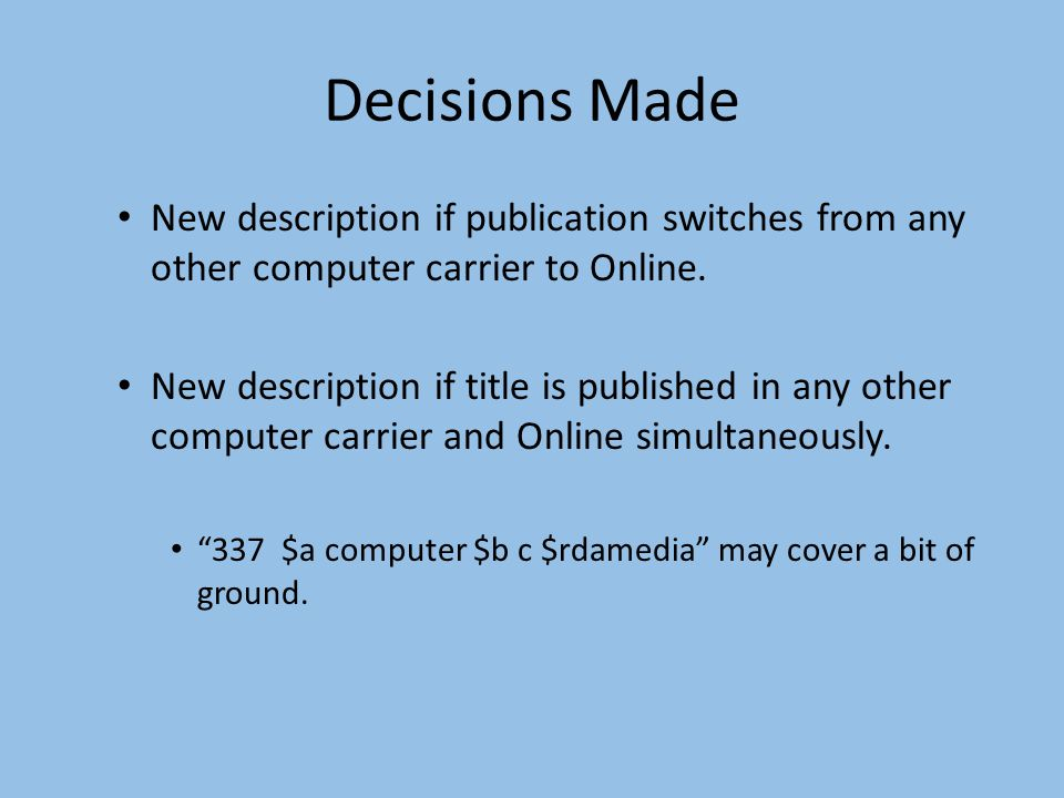 Decisions Made New description if publication switches from any other computer carrier to Online.