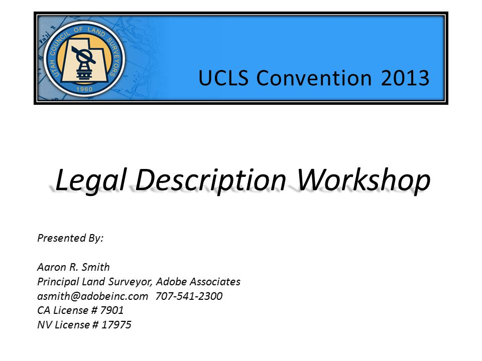 Conflicts between your description and the attached Plat… What to do? UCLS Convention 2013