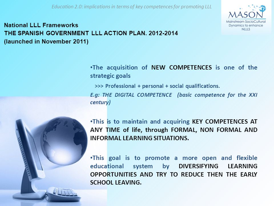 The acquisition of NEW COMPETENCES is one of the strategic goals >>> Professional + personal + social qualifications.