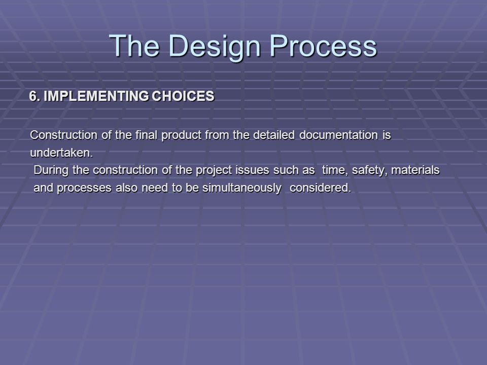 The Design Process 7.EVALUATION What are the criteria for a successful project.
