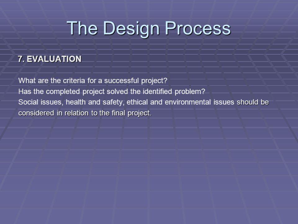 The Design Process References http://www.technologystudent.com/designpro/despro1.htm