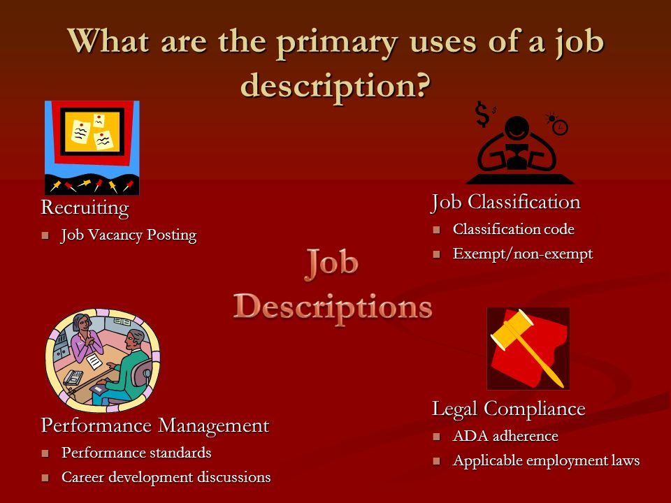 What are the primary uses of a job description.