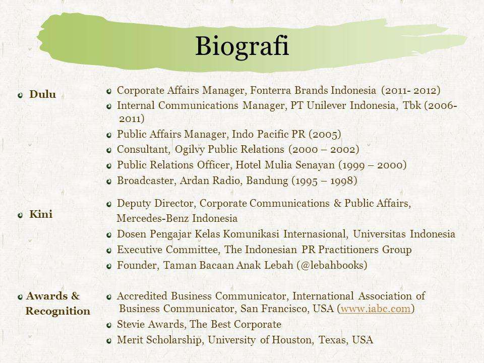 Biografi Dulu Corporate Affairs Manager, Fonterra Brands Indonesia (2011- 2012) Internal Communications Manager, PT Unilever Indonesia, Tbk (2006- 201
