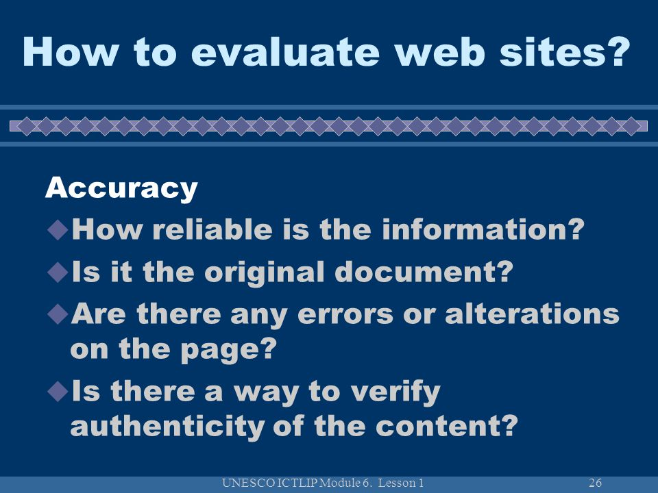 UNESCO ICTLIP Module 6. Lesson 126 How to evaluate web sites.