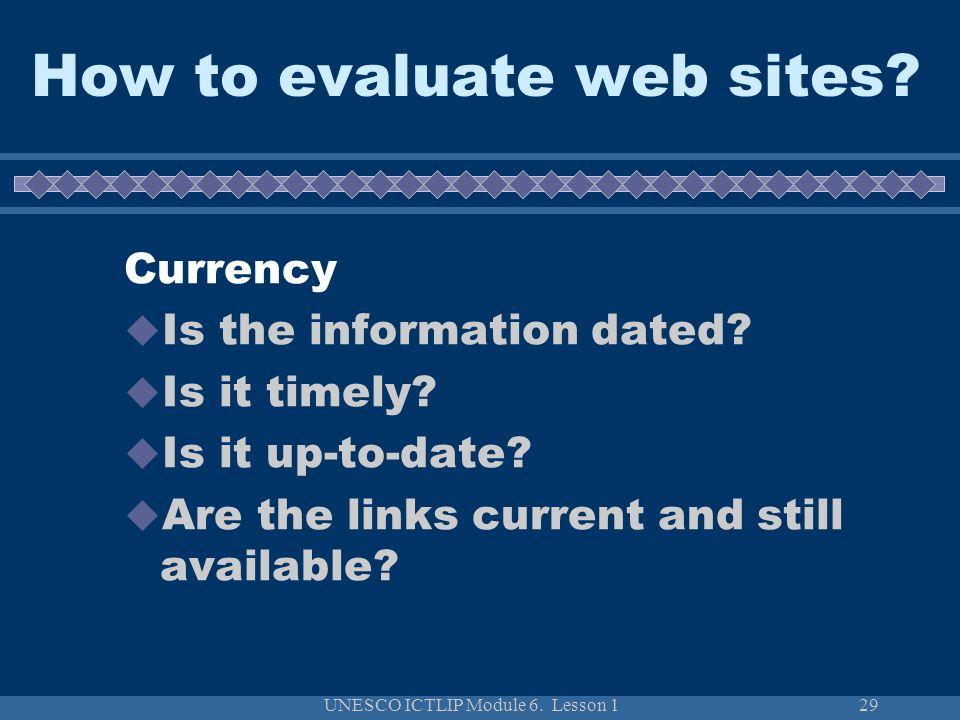 UNESCO ICTLIP Module 6. Lesson 129 How to evaluate web sites.