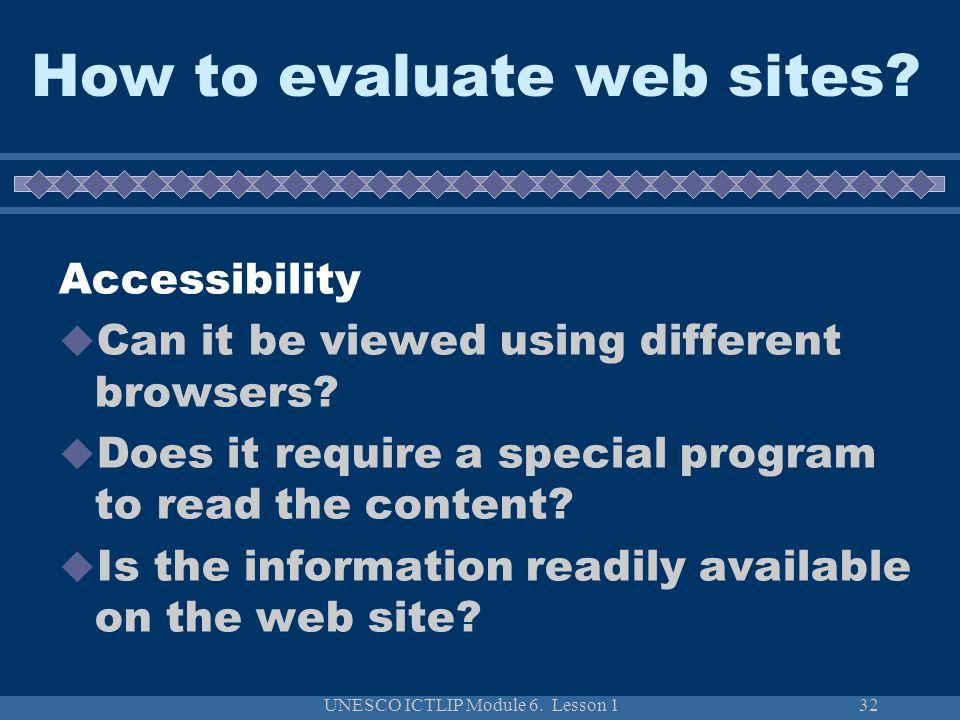 UNESCO ICTLIP Module 6. Lesson 132 How to evaluate web sites.