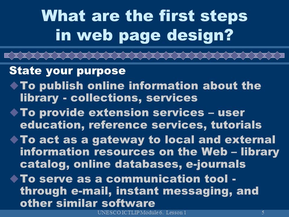 UNESCO ICTLIP Module 6. Lesson 15 What are the first steps in web page design.