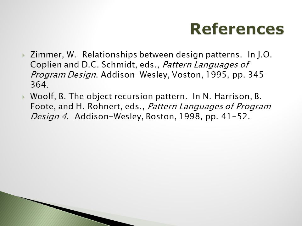 Zimmer, W. Relationships between design patterns.