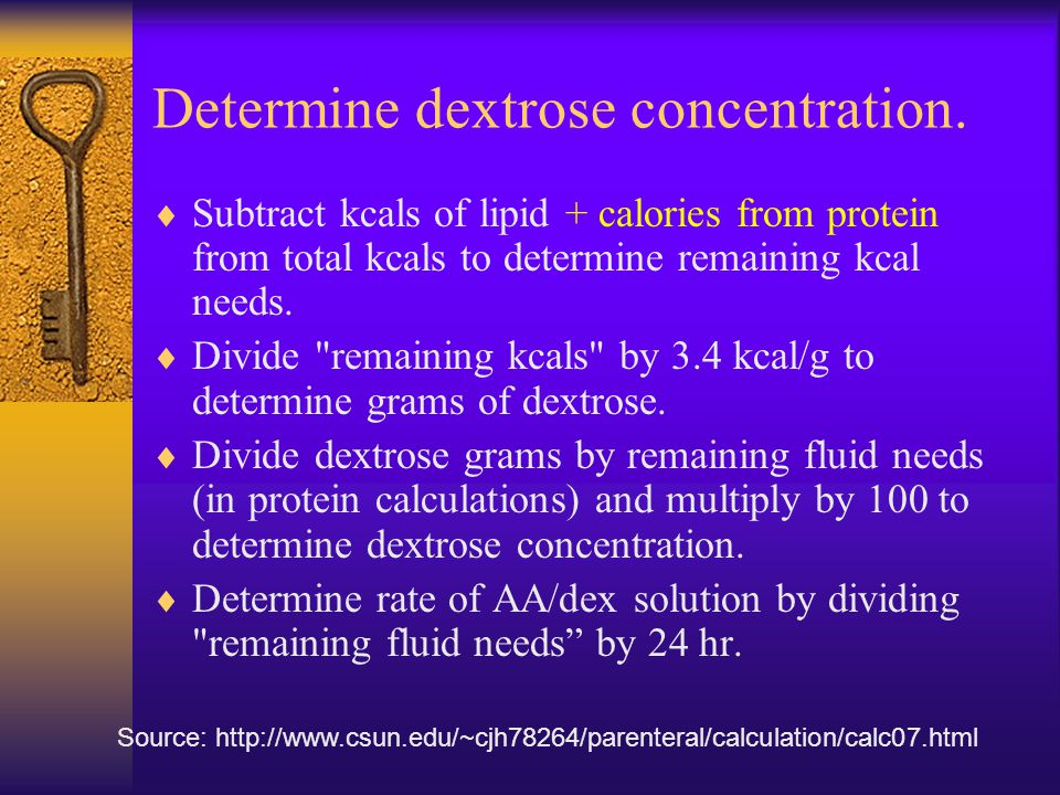 Determine dextrose concentration.  Subtract kcals of lipid + calories from protein from total kcals to determine remaining kcal needs.  Divide