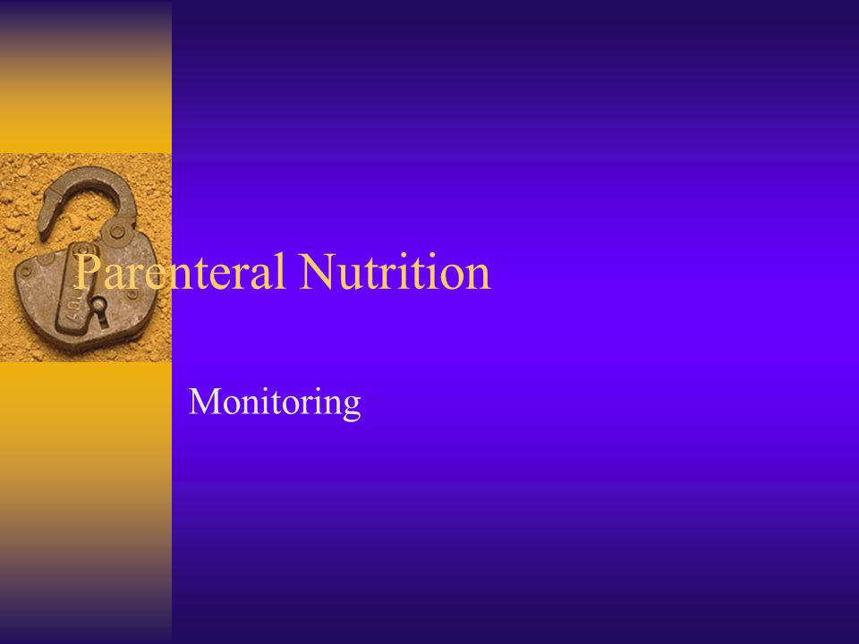Parenteral Nutrition Monitoring