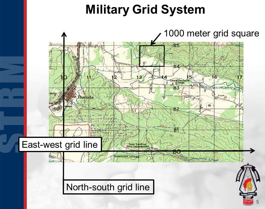 5 Military Grid System North-south grid line East-west grid line 1000 meter grid square