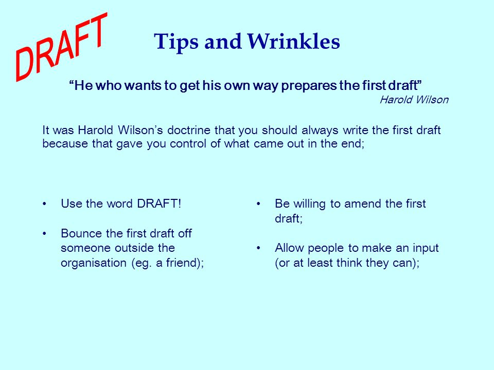 Tips and Wrinkles Use the word DRAFT.