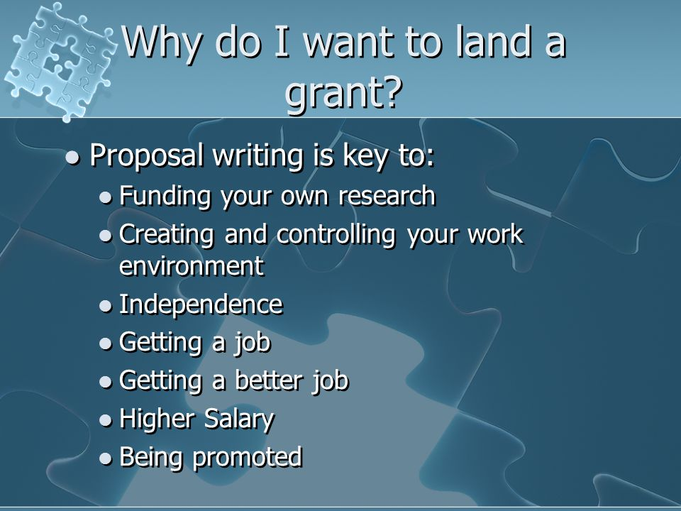 Why do I want to land a grant.