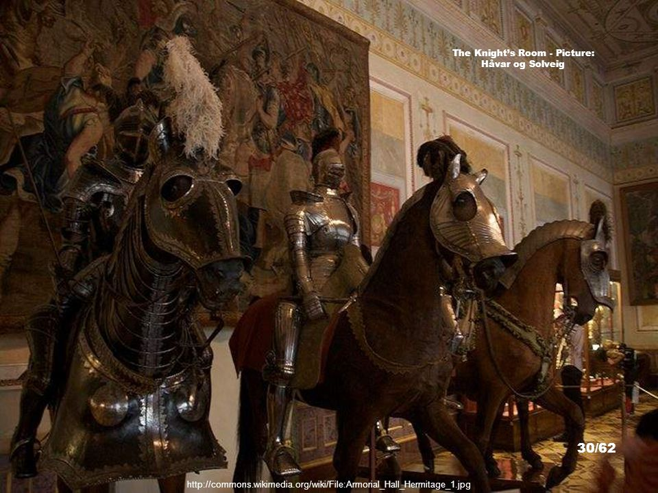 http://commons.wikimedia.org/wiki/File:Hermitage_mailed_knights.jpg The Knight's Room - Picture: Volkov 29/62
