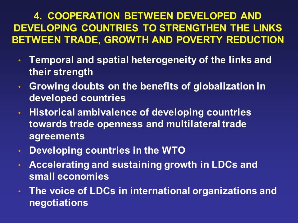 4. COOPERATION BETWEEN DEVELOPED AND DEVELOPING COUNTRIES TO STRENGTHEN THE LINKS BETWEEN TRADE, GROWTH AND POVERTY REDUCTION Temporal and spatial het