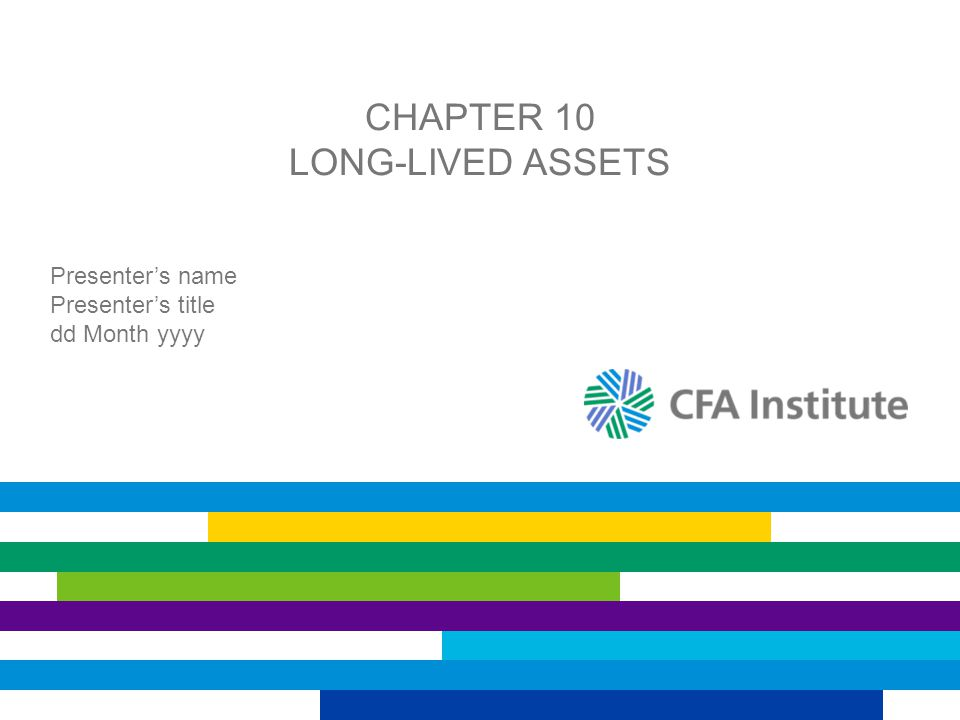 CHAPTER 10 LONG-LIVED ASSETS Presenter's name Presenter's title dd Month yyyy