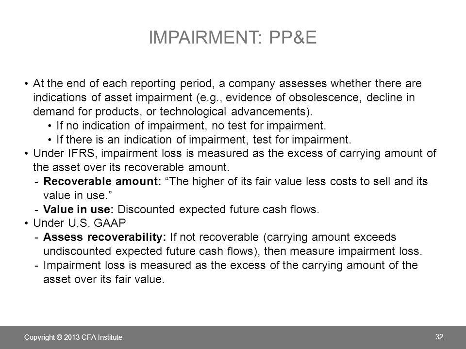 IMPAIRMENT: PP&E At the end of each reporting period, a company assesses whether there are indications of asset impairment (e.g., evidence of obsolesc