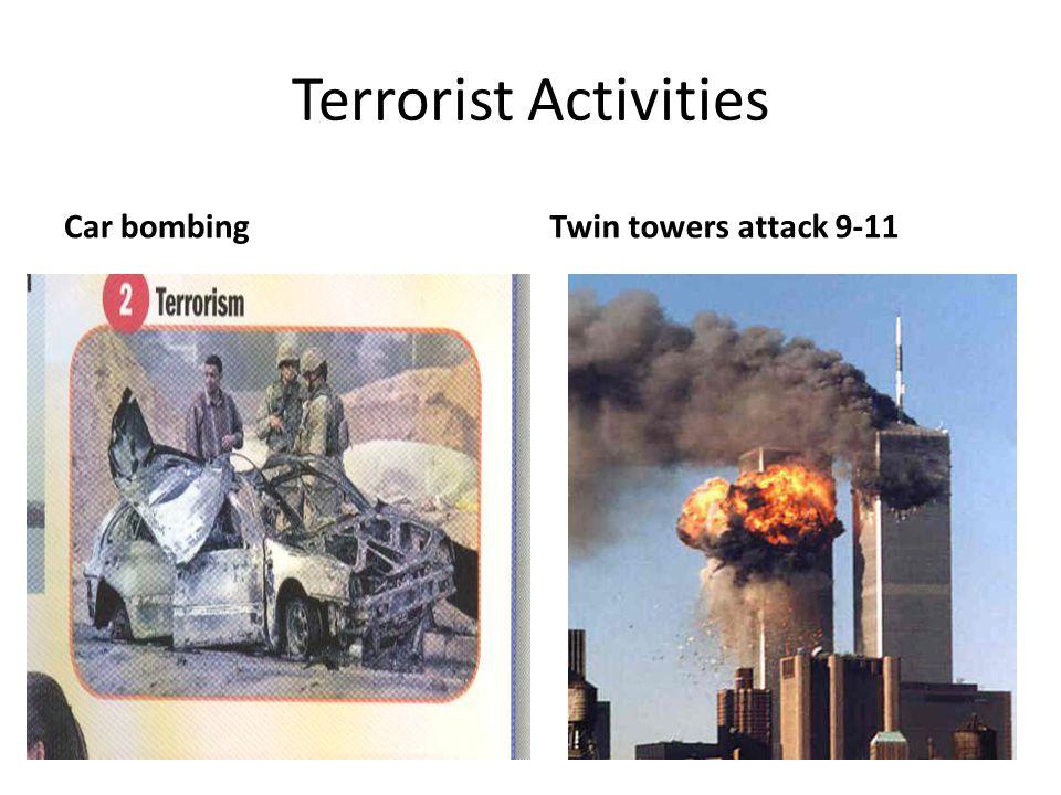 Terrorist Activities Car bombingTwin towers attack 9-11