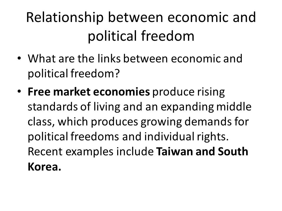 Relationship between economic and political freedom What are the links between economic and political freedom.
