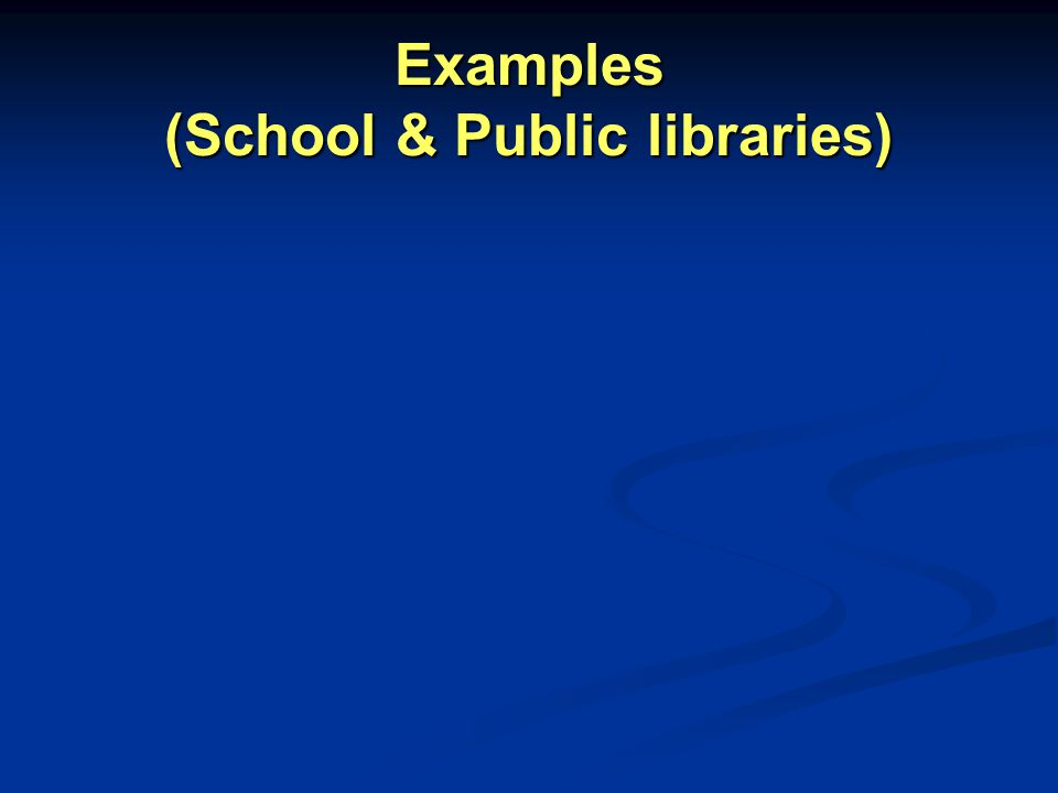 Examples (School & Public libraries)