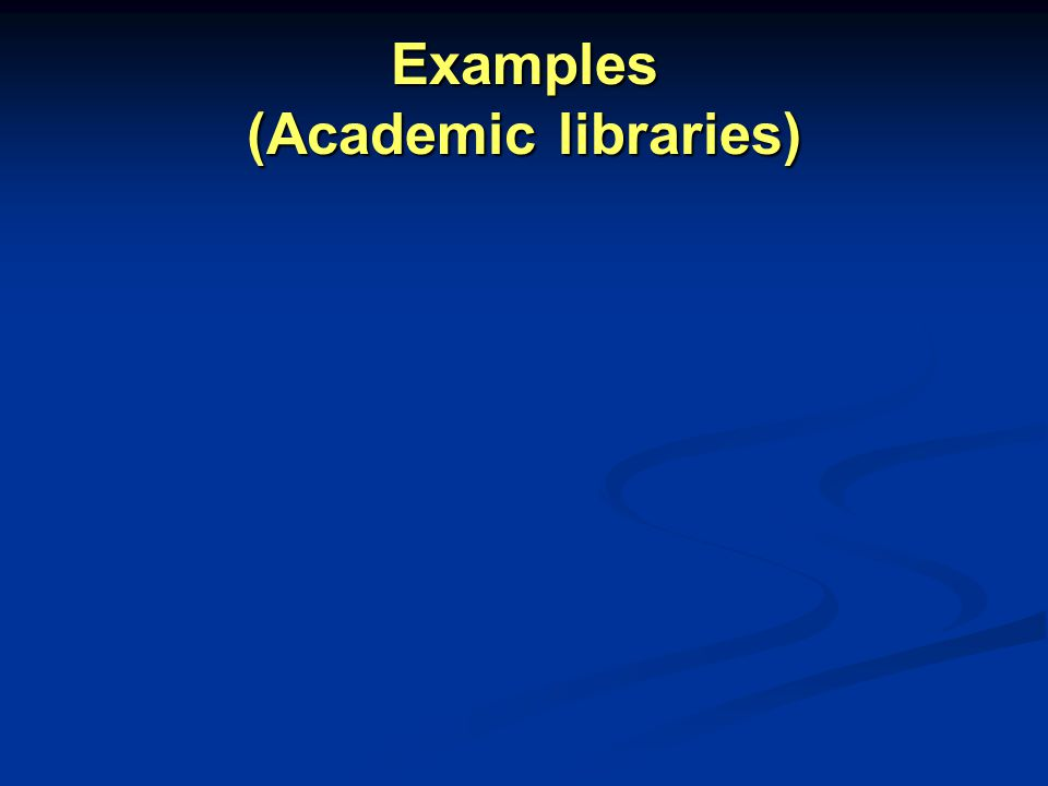 Examples (Academic libraries)
