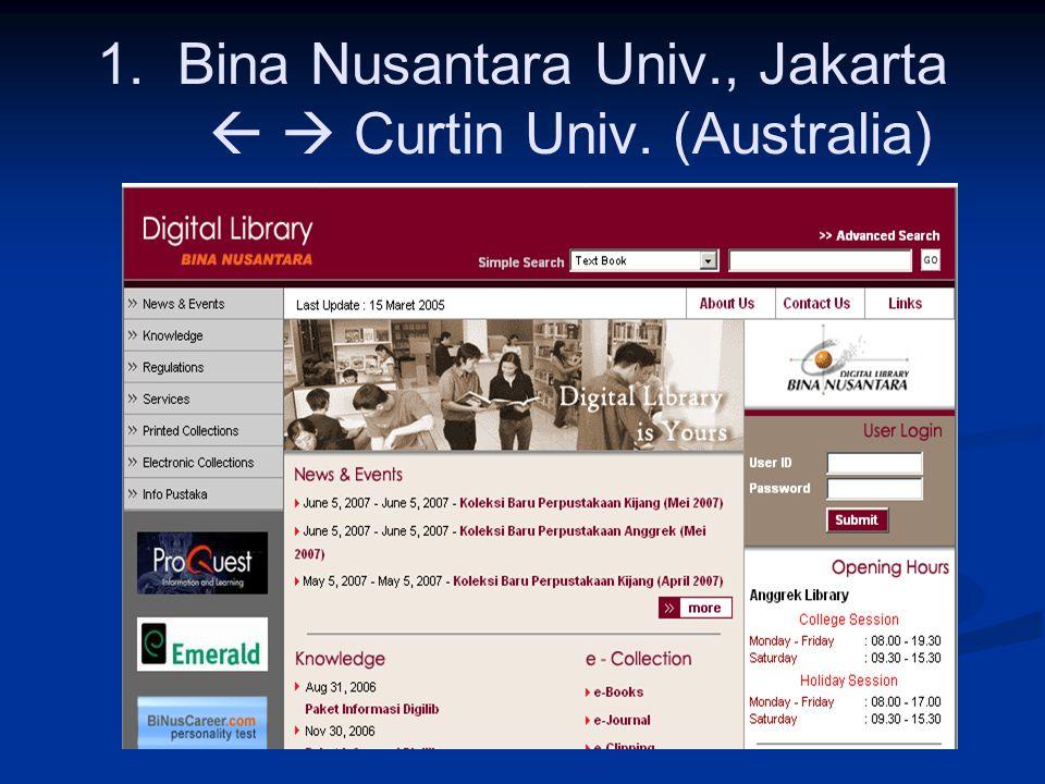 1. Bina Nusantara Univ., Jakarta   Curtin Univ. (Australia)