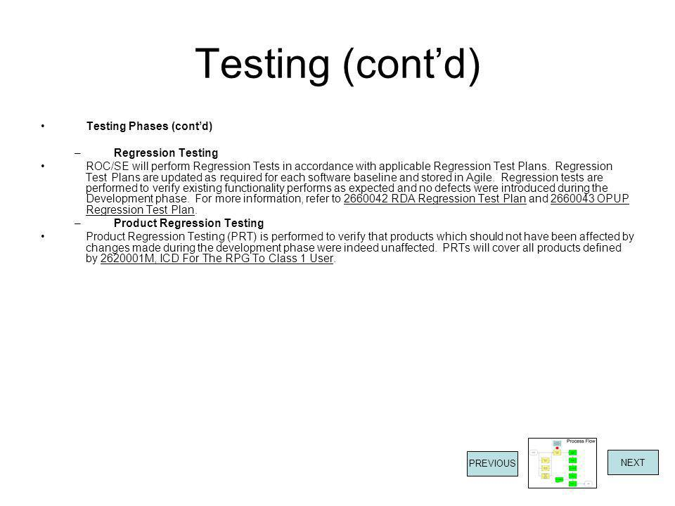 Testing (cont'd) Testing Phases (cont'd) –Regression Testing ROC/SE will perform Regression Tests in accordance with applicable Regression Test Plans.