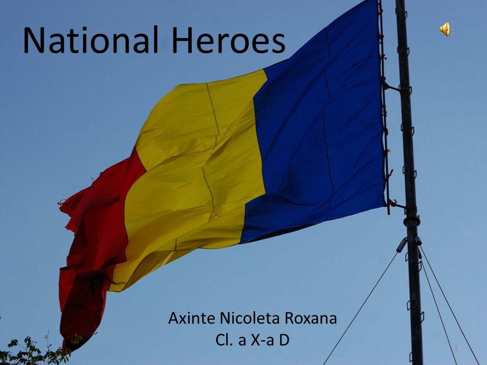 1 National Heroes Axinte Nicoleta Roxana Cl. a X-a D