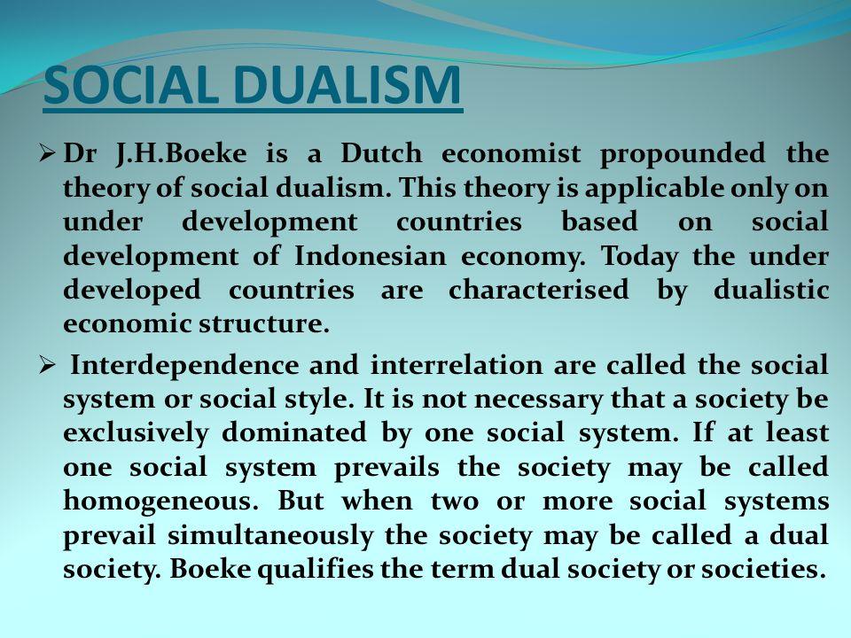TECHNOLOGICAL DUALISM  Prof Benjamin Higgins propounded the theory of technological dualism.