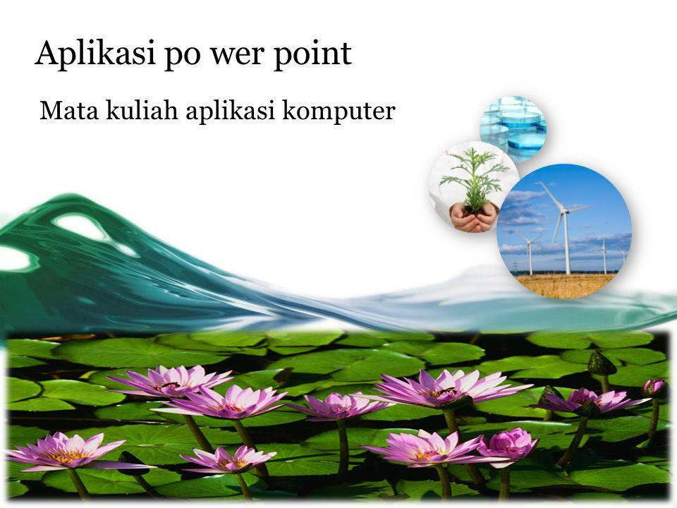 Aplikasi po wer point Mata kuliah aplikasi komputer