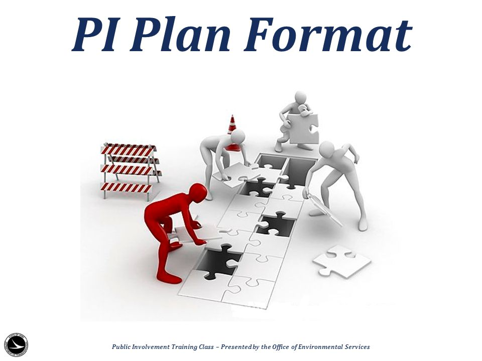 PI Plan Format Public Involvement Training Class – Presented by the Office of Environmental Services