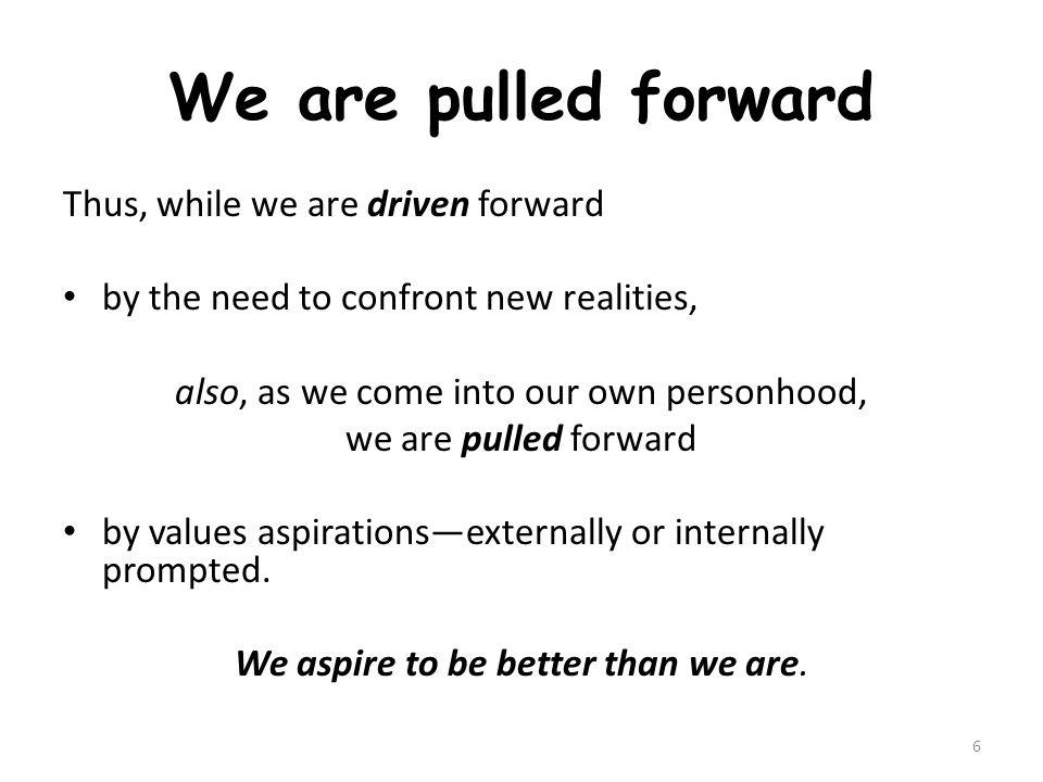 Progress as values development Social progress can be seen as progress in values development—societal maturation.