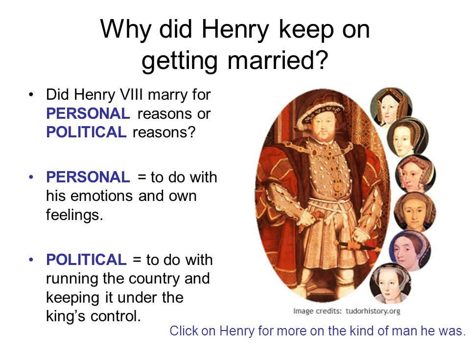 Why did Henry keep on getting married.