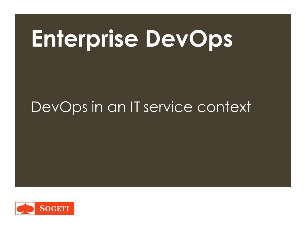 Title | Plaats| Datum | 22 Enterprise DevOps DevOps in an IT service context