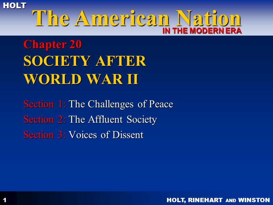 HOLT, RINEHART AND WINSTON The American Nation HOLT IN THE MODERN ERA 1 Chapter 20 SOCIETY AFTER WORLD WAR II Section 1: The Challenges of Peace Secti