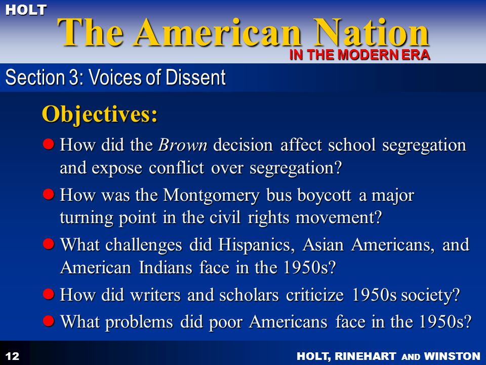 HOLT, RINEHART AND WINSTON The American Nation HOLT IN THE MODERN ERA 12 Objectives: How did the Brown decision affect school segregation and expose c