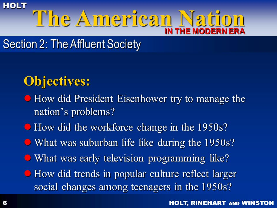 HOLT, RINEHART AND WINSTON The American Nation HOLT IN THE MODERN ERA 6 Objectives: How did President Eisenhower try to manage the nation's problems?